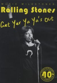 Cover The Rolling Stones - Music Milestones - Get Yer Ya Ya's Out [DVD]